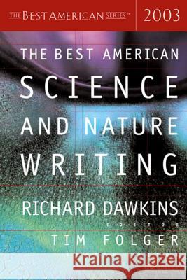 The Best American Science and Nature Writing 2003 Richard Dawkins Tim Folger 9780618178926