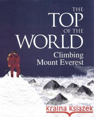 The Top of the World: Climbing Mount Everest Steve Jenkins 9780618196760