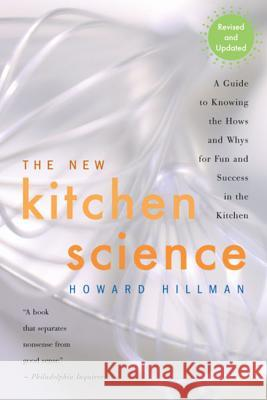 The New Kitchen Science: A Guide to Knowing the Hows and Whys for Fun and Success in the Kitchen Howard Hillman 9780618249633