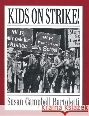 Kids on Strike! Susan Campbell Bartoletti 9780618369232