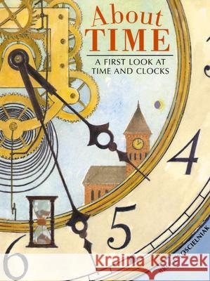 About Time: A First Look at Time and Clocks Bruce Koscielniak 9780618396689