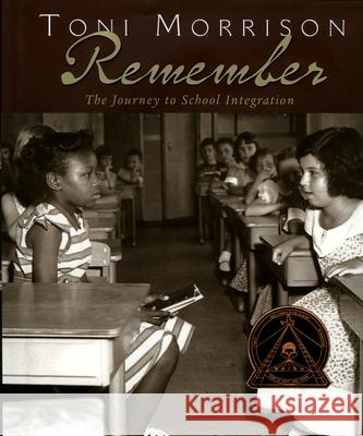 Remember: The Journey to School Integration Toni Morrison 9780618397402