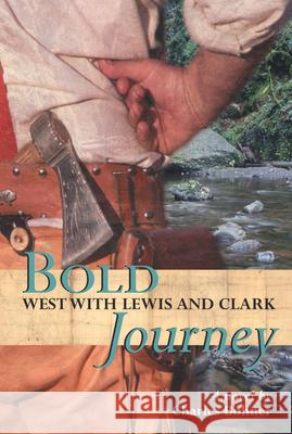 Bold Journey: West with Lewis and Clark Charles Bohner 9780618437184