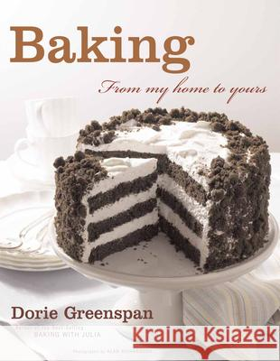 Baking: From My Home to Yours Dorie Greenspan Alan Richardson 9780618443369
