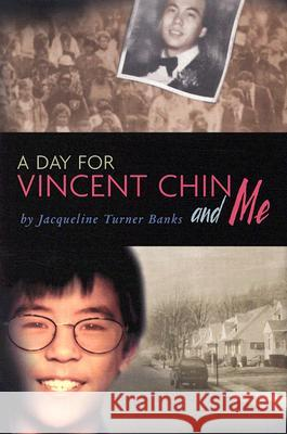 A Day for Vincent Chin and Me Jacqueline Turner Banks 9780618548798