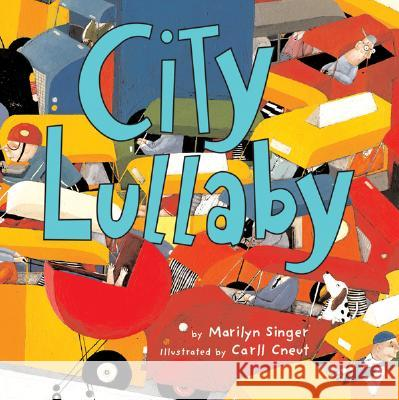 City Lullaby Marilyn Singer Carll Cneut 9780618607037