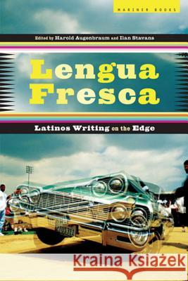 Lengua Fresca: Latinos Writing on the Edge Harold Augenbraum Ilan Stavans 9780618656707 Mariner Books