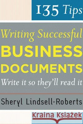 135 Tips for Writing Successful Business Documents Sheryl Lindsell-Roberts 9780618659913