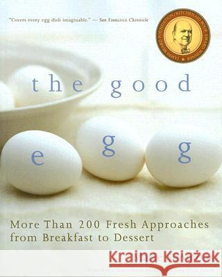 The Good Egg: More Than 200 Fresh Approaches from Breakfast to Dessert Marie Simmons 9780618711949