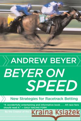 Beyer on Speed: New Strategies for Racetrack Betting Andrew Beyer 9780618871728