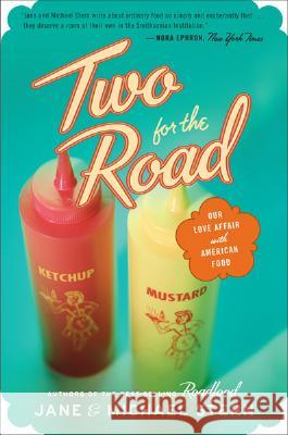 Two for the Road: Our Love Affair with American Food Jane Stern Michael Stern 9780618872688