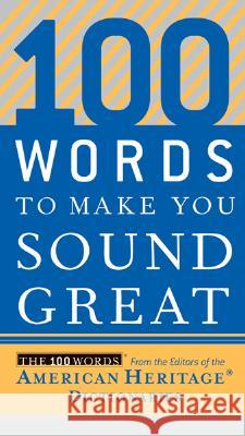 100 Words to Make You Sound Great American Heritage Publishing Company 9780618883103