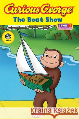 Curious George the Boat Show (Cgtv Reader) H. A. Rey 9780618891962