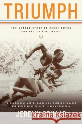 Triumph: The Untold Story of Jesse Owens and Hitler's Olympics Jeremy Schaap 9780618919109