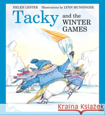 Tacky and the Winter Games Helen Lester Lynn M. Munsinger 9780618956746