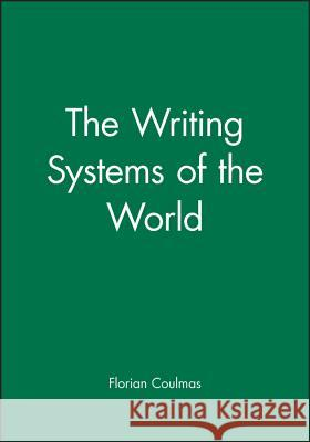 The Writing Systems of the World Florian Coulmas 9780631180289