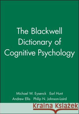 The Blackwell Dictionary of Cognitive Psychology Michael Eysenck 9780631192572