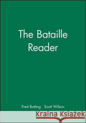 The Bataille Reader Fred Botting Scott Wilson Georges Bataille 9780631199588 Blackwell Publishers