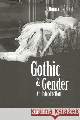 Gothic & Gender: An Introduction Donna Heiland 9780631200505
