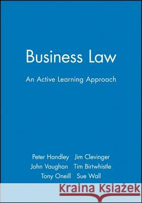 Business Law : An Active Learning Approach Peter Handley Elizabeth Barnes Mike Worsam 9780631201830