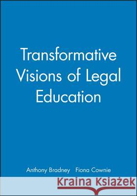 Transformative Visions of Legal Education: New Perspectives on German Literature and Culture Anthony Bradney Fiona Cownie Fiona Cowie 9780631211372