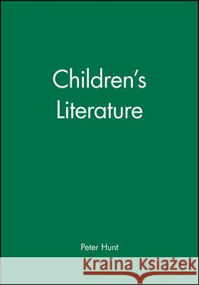 Children's Literature Peter Hunt Janie Yungblut L. Hunt 9780631211419 Wiley-Blackwell