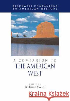A Companion to the American West William Deverell 9780631213574 Blackwell Publishers