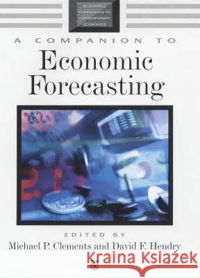 A Companion to Economic Forecasting Michael Clements David F. Hendry 9780631215691