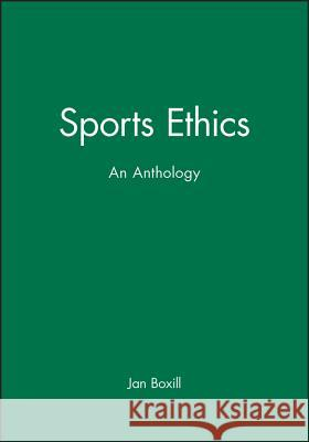 Sports Ethics : An Anthology Jan Boxill 9780631216964