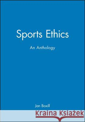 Sports Ethics : An Anthology Jan Boxill 9780631216971