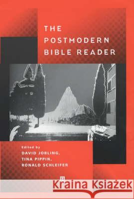 The Postmodern Bible Reader David Jobling Tina Pippin Ronald Schleifer 9780631219613