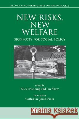 New Risks, New Welfare : Signposts for Social Policy Ian Shaw Nick Manning 9780631220428