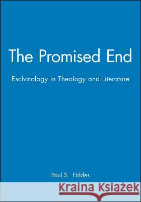 The Promised End Paul S. Fiddes 9780631220855