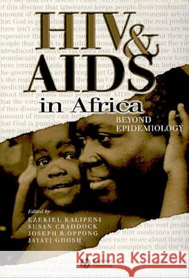HIV and AIDS in Africa: Beyond Epidemiology Susan Craddock Jayati Ghosh Joseph R. Oppong 9780631223573