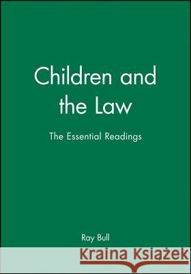 Children and the Law: Territory, State and Society Ray Bull 9780631226826