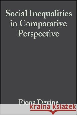 Social Inequalities in Comparative Perspective Fiona Devine Mary C. Waters 9780631226840