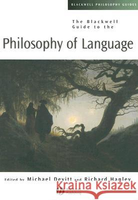The Blackwell Guide to the Philosophy of Language Michael Devitt Richard Hanley 9780631231424