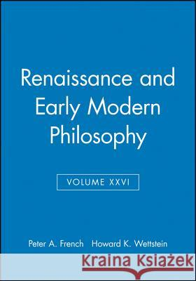 Renaissance and Early Modern Philosophy Howard Wettstein Peter French 9780631233824