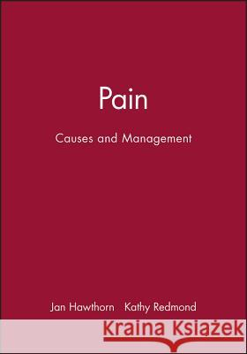 Pain : Causes and Management Jan Hawthorn Kathy Redmond Jan Hawthron 9780632040339