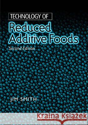Technology of Reduced Additive Foods Iowa State University Press              J. Smith Jim Smith 9780632055326
