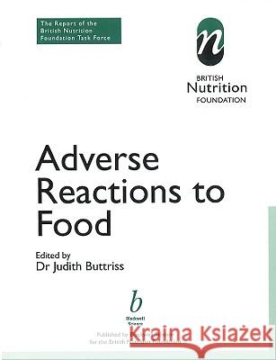 Adverse Reactions to Food British Nutrition Foundation             Judith Buttriss Barbara Clayton 9780632055470