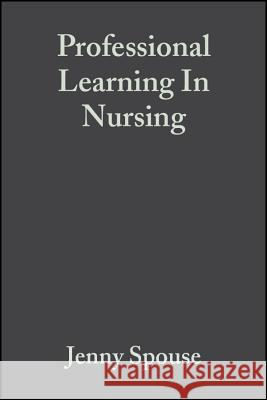Professional Learning In Nursing Jenny Spouse 9780632059911