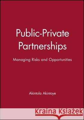 Public-Private Partnerships : Managing Risks and Opportunities Akintoye                                 Beck                                     Hardcastle 9780632064656