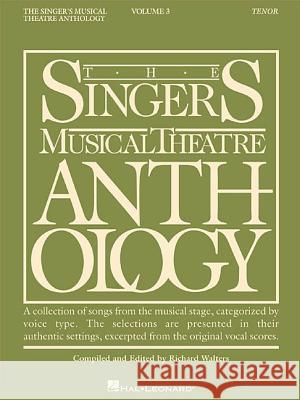 The Singer's Musical Theatre Anthology - Volume 3: Tenor Book Only Richard Walters Hal Leonard Publishing Corporation 9780634009761 Hal Leonard Publishing Corporation