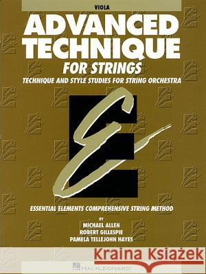 Advanced Technique for Strings (Essential Elements Series): Viola Hal Leonard Publishing Corporation 9780634010538 Hal Leonard Publishing Corporation