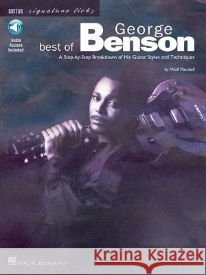 Best of George Benson: A Step-By-Step Breakdown of His Guitar Styles and Techniques Wolf Marshall George Benson 9780634011313