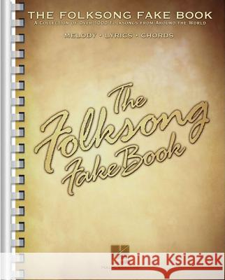 The Folksong Fake Book: C Edition Hal Leonard Publishing Corporation       Hal Leonard Publishing Corporation 9780634012709 Hal Leonard Publishing Corporation