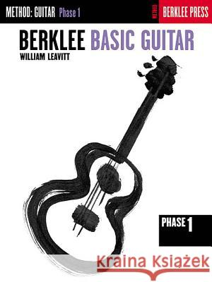 Berklee Basic Guitar - Phase 1: Guitar Technique William G. Leavitt William Leavitt William Leavitt 9780634013331