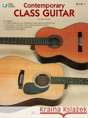 Contemporary Class Guitar, Book 1 Will Schmid 9780634014154