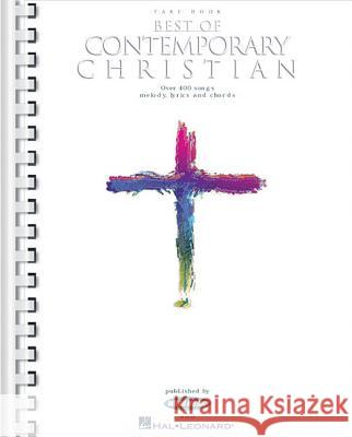Best of Contemporary Christian: Over 400 Songs Hal Leonard Publishing Corporation       Hal Leonard Publishing Corporation 9780634015908 Hal Leonard Publishing Corporation